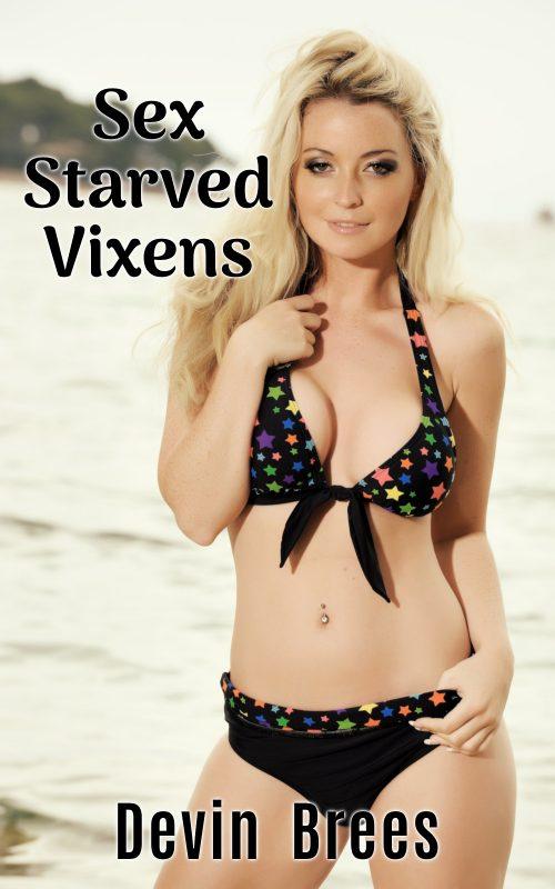 Sex Starved Vixens